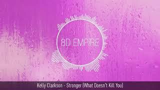 Kelly Clarkson - (Stronger) - (8D)