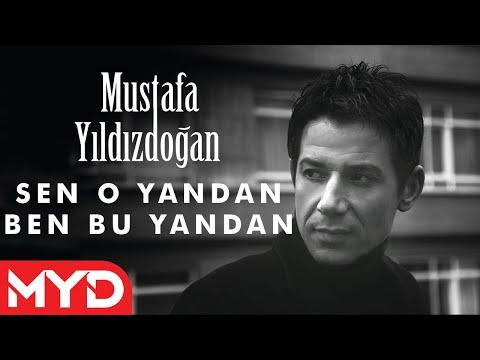 Mustafa Yıldızdoğan - Sen O Yandan Ben Bu Yandan Dinle mp3 indir