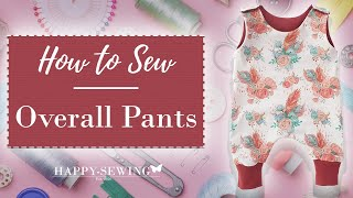 How to Sew Overall Pants | Tutorial | DIY