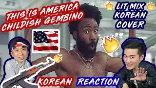 ENG🔥[LIT Action]+[LIT MIX] This Is America - Childish Gambino(Korean Reaction)(Asian Reaction