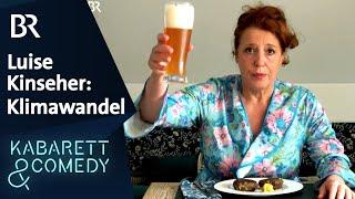 Luise Kinseher trinkt auf den Klimawandel