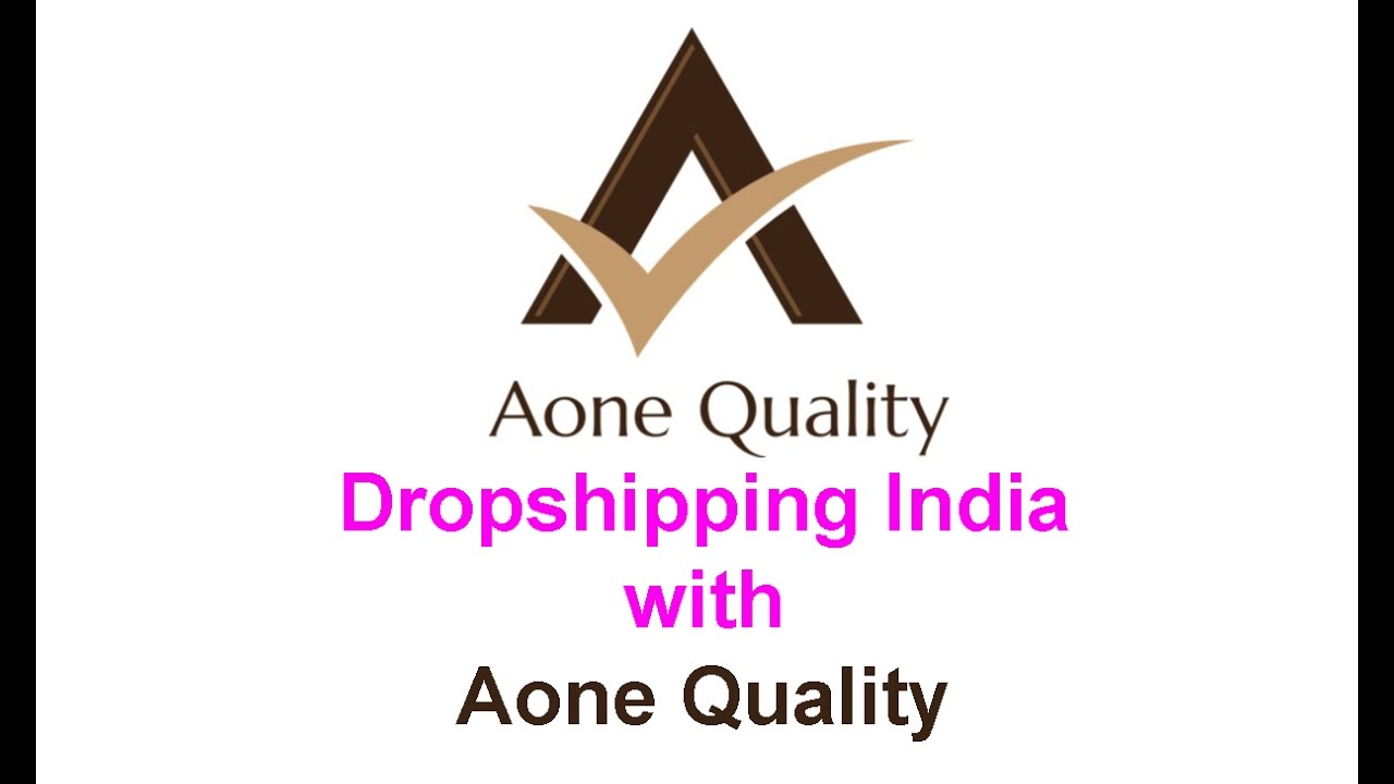 Dropshipping India with Aone Quality