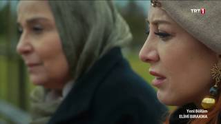 Elimi Bırakma 34. bölüm - Sumru ve Feride hanım konuşuyor.