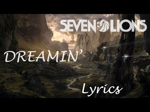 Seven Lions - Dreamin' [Lyrics/Lyrics Video] ft. Fiora