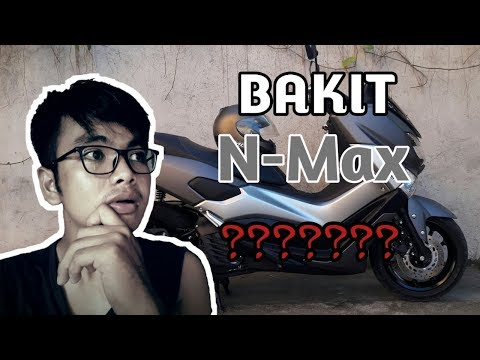 BAKIT N-MAX??   Tatlong Dahilan kung Bakit N-Max Ang Mutor ko