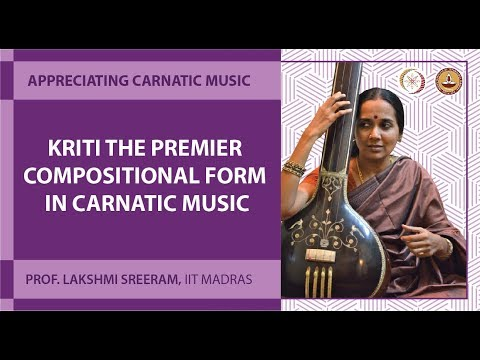 Kriti – the premier compositional form in Carnatic music