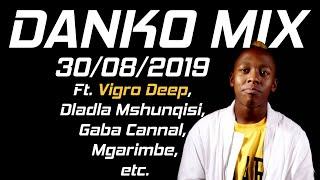 Amapiano Mix | 30/08/2019 | Ft. Vigro Deep, Dladla Mshunqisi, Gaba Cannal, etc.