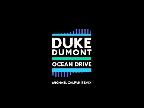 Duke Dumont - Ocean Drive (Michael Calfan Remix)