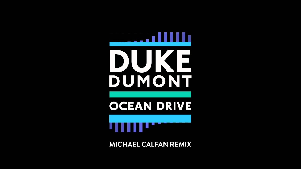 duke-dumont-ocean-drive-michael-calfan-remix-duke-dumont