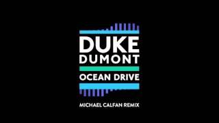 Duke Dumont Ocean Drive Michael Calfan Remix