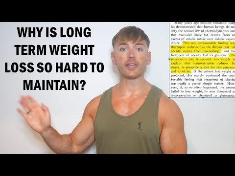 Why Is Long Term Weight Loss So Difficult?