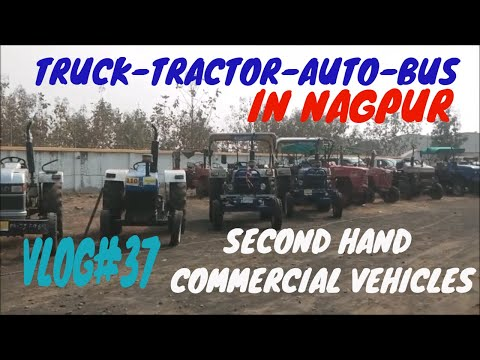 SECOND HAND TRUCK ,BUS, AUTO, TRACTOR  MARKET IN NAGPUR    USED COMMERCIAL VEHICLES MARKET IN NAGPUR
