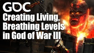 The Titans: Creating Living, Breathing Levels in God of War III