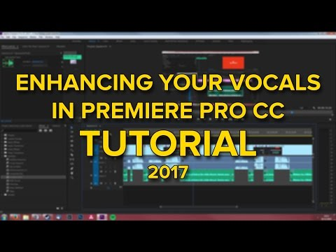 How to make your sound better in Premiere Pro CC 2017