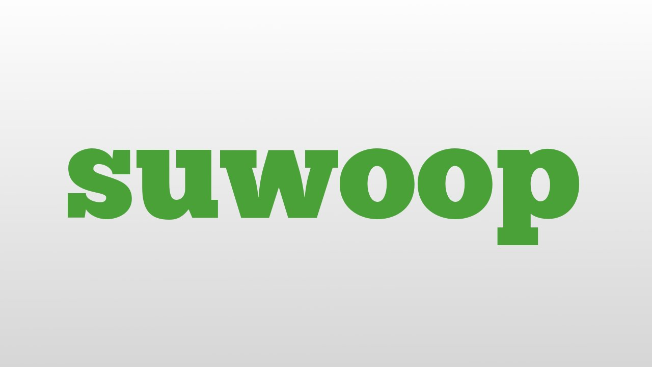 Suwoop Meaning And Pronunciation Youtube