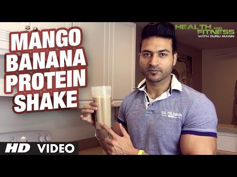 Muscle Building Shake: Mango Banana Protein Shake | Guru Mann | Health And Fitness
