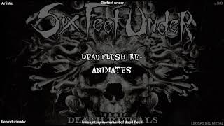 SIX FEET UNDER - INVOLUNTARY MOVEMENT OF DEAD FLESH LYRICS