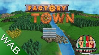Factory Town - Is it Worthabuy?