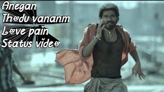Anegan💞  Thodu Vaanam Video💞  Dhanush💓#WhatsApp_status_video💓#Tamil_status_video |download link