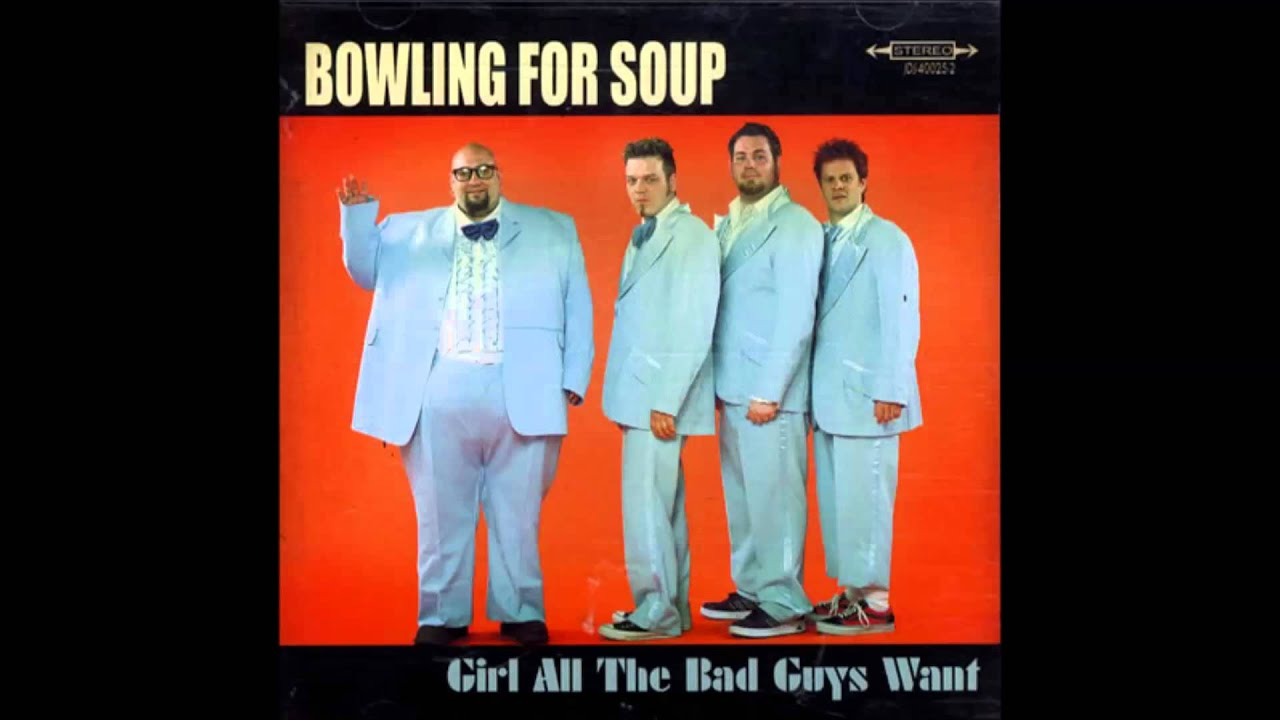 Bowling For Soup - Girl All The Bad Guys Want - YouTube
