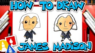 How To Draw James Madison - Happy Presidents Day