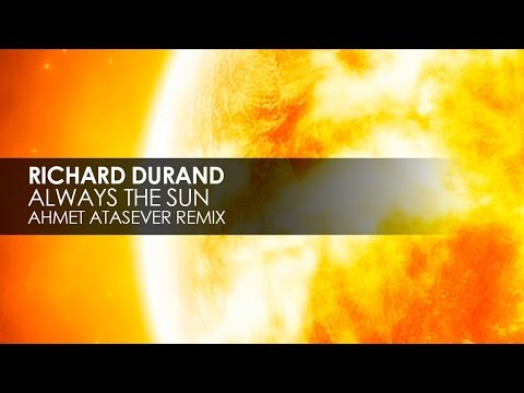 Richard Durand - Always The Sun (Ahmet Atasever Remix) mp3