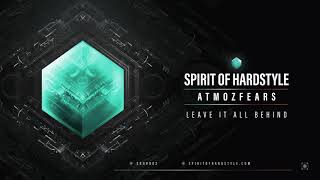 Atmozfears - Leave It All Behind