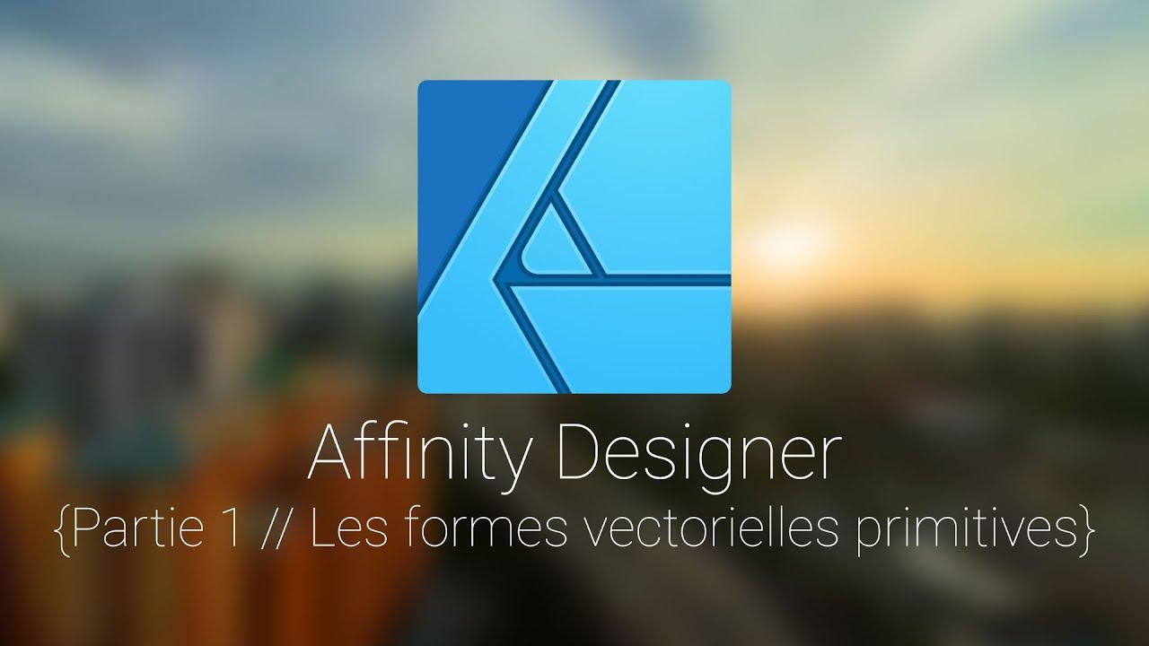 Download Affinity Designer: Tuto 1, les formes vectorielles primitives