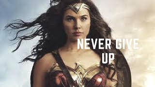 Wonder Woman-Never Give Up