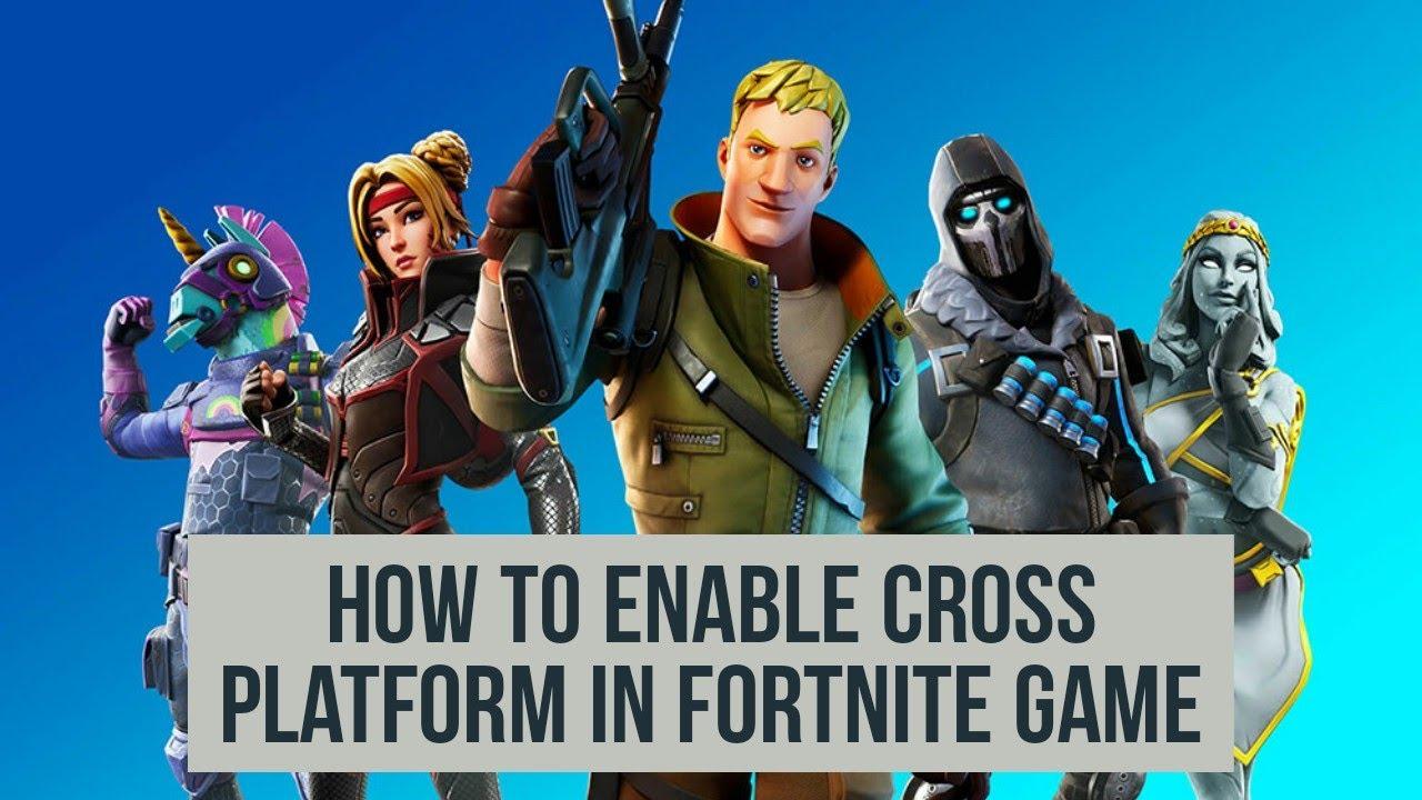 Enabling Cross Platform Play Fortnite Fortnite Cross Platform What Is The Latest Update