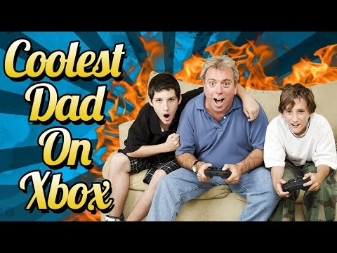 THE COOLEST DAD ON XBOX LIVE!