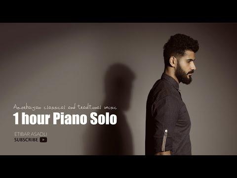 1 hour Azerbaijani Music - #2 (Piano) - Etibar Asadli