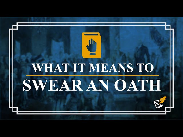 Importance of Swearing an Oath | Constitution Corner