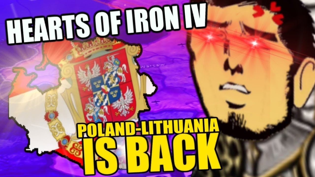 Hearts Of Iron 4: POLAND-LITHUANIA IS BACK(And THICCER) - Waking The Tiger
