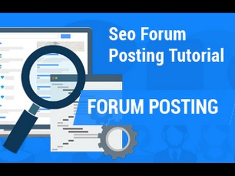 Forum Posting   SEO forum posting tutorial   SEO Tutorial
