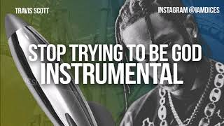 Travis Scott Stop Trying to Be God Instrumental Prod. by Dices *FREE DL*