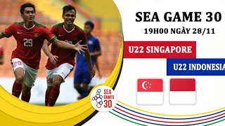TRỰC TIẾP | U22 #SINGAPORE vs U22 #INDONESIA | #SEAGAMES 30 | VIN SPORTS TV