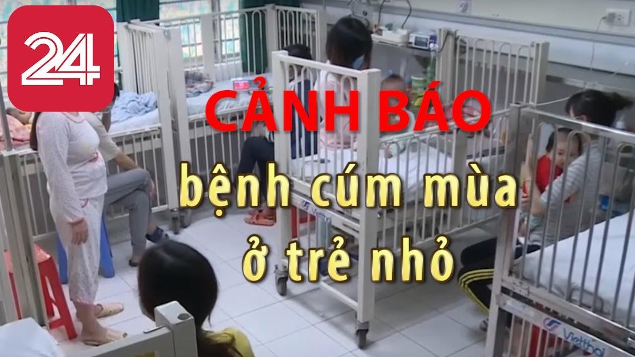 Cảnh báo bệnh cúm mùa ở trẻ nhỏ - Tin Tức VTV24