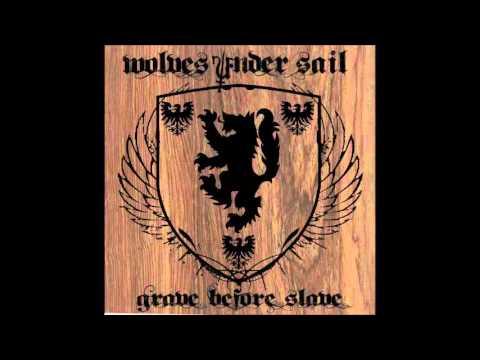 Wolves Under Sail   Grave Before Slave Grain (Full EP )