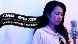 Download KISAHKU - BRISIA JODIE (COVER BY VIONITA SIHOMBING) HD