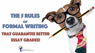 5 Rules of Foŗmal Academic Writing That Guarantee Better Essay Grades!