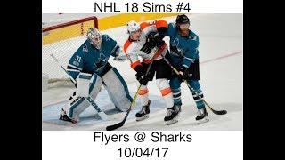 NHL 18 Sims #4 Philadelphia Flyers @ San Jose Sharks 10/04/17