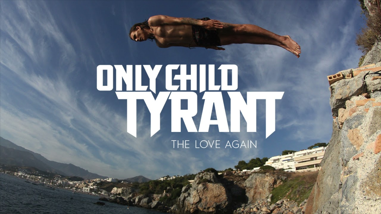 Only Child Tyrant - The Love Again