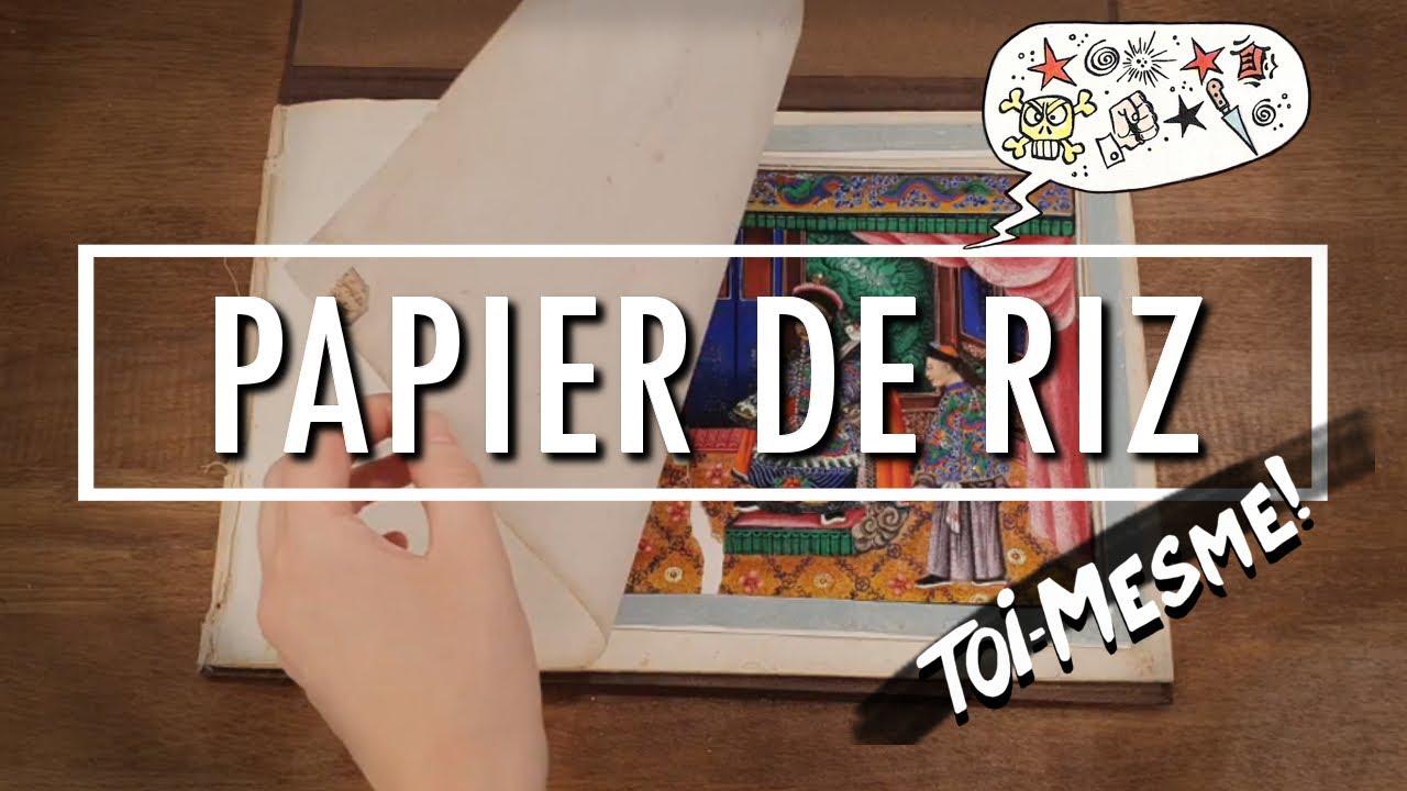Nouvelle vidéo : Papier de riz (toi-même)