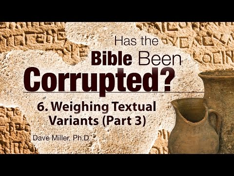 6. Weighing Textual Variants (Part 3) | Has the Bible Been Corrupted?