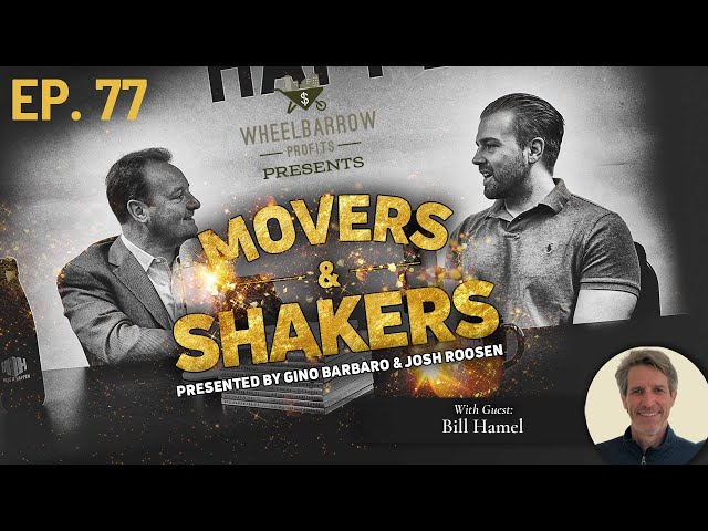 Build a business not a job with Bill Hamel- Movers and Shakers- Episode 76