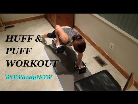 WOWbodyNOW:  Huff & Puff Workout