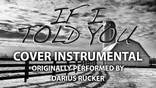 If I Told You (Cover Instrumental) [In the Style of Darius Rucker]