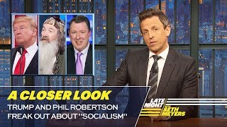 "Trump and Phil Robertson Freak Out About ""Socialism\"": A Closer Look"