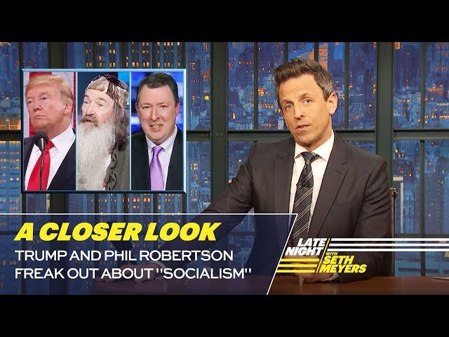 Trump and Phil Robertson Freak Out About Socialism: A Closer Look
